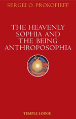 Book Cover for THE HEAVENLY SOPHIA AND THE BEING ANTHROPOSOPHIA