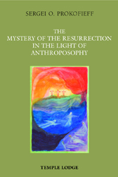 Book Cover for THE MYSTERY OF THE RESURRECTION IN THE LIGHT OF ANTHROPOSOPHY